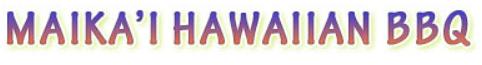 Maika'i Hawaiian BBQ Logo